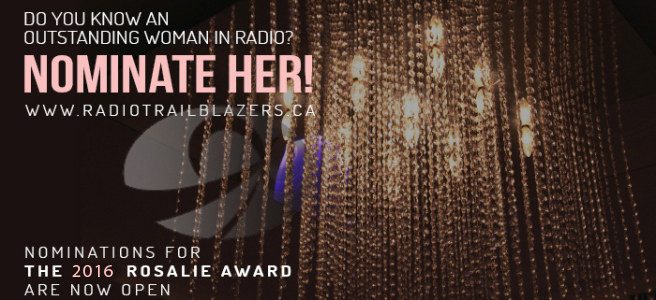 Do you know an outstanding woman in radio? Nominate Her! Nominations for the 2016 Rosalie Award are now open.