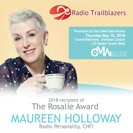 The 2018 recipient of the The Rosalie Award is Maureen Holloway, Radio Personality, CHFI FM